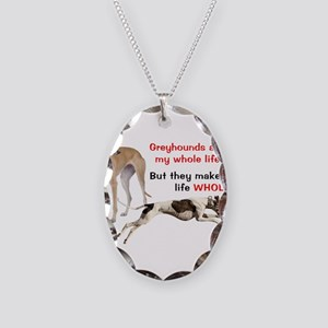 Greyhounds Make Life Whole Necklace Oval Charm