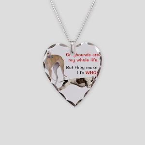 Greyhounds Make Life Whole Necklace Heart Charm