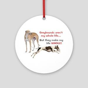Greyhounds Make Life Whole Round Ornament