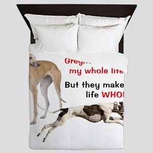 Greyhounds Make Life Whole Queen Duvet