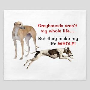 Greyhounds Make Life Whole King Duvet