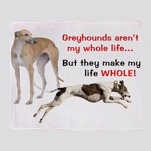 Greyhounds Make Life Whole Throw Blanket