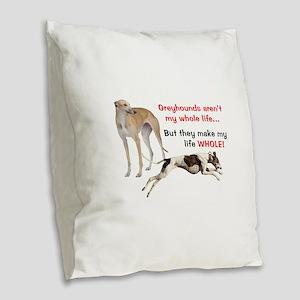 Greyhounds Make Life Whole Burlap Throw Pillow