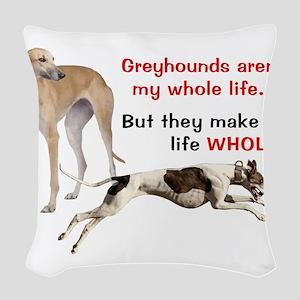 Greyhounds Make Life Whole Woven Throw Pillow