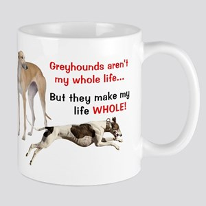 Greyhounds Make Life Whole Mugs