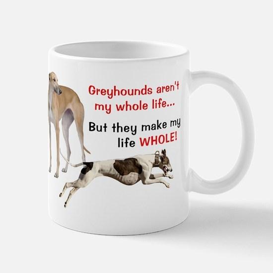 Greyhounds Make Life Whole Mugs