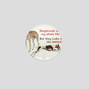 Greyhounds Make Life Whole Mini Button