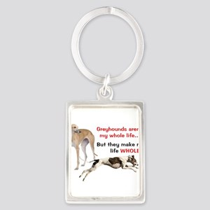 Greyhounds Make Life Whole Keychains