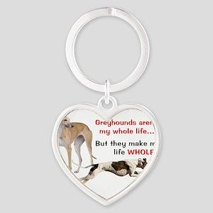 Greyhounds Make Life Whole Keychains
