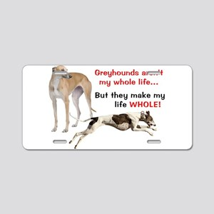 Greyhounds Make Life Whole Aluminum License Plate