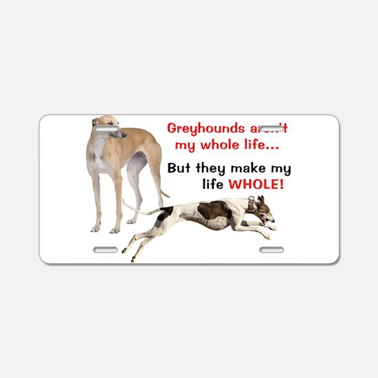 Greyhounds Make Life Whole Aluminum License Plate