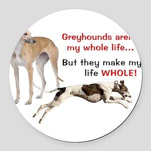 Greyhounds Make Life Whole Round Car Magnet