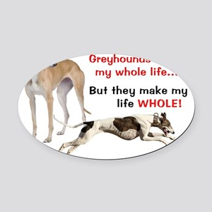 Greyhounds Make Life Whole Oval Car Magnet
