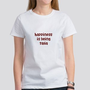 happiness is being Talia Women's T-Shirt