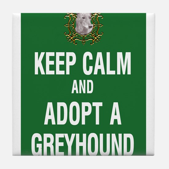 Keep Calm and Adopt a Greyhound Tile Coaster