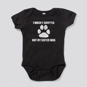 My Dog Sister Was Adopted Baby Bodysuit