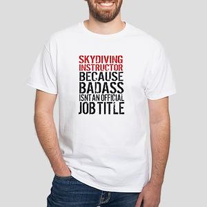 Skydiving Instructor Badass T-Shirt