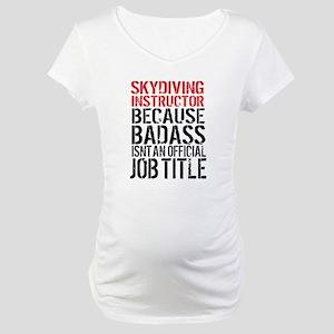 Skydiving Instructor Badass Maternity T-Shirt