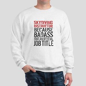 Skydiving Instructor Badass Sweatshirt