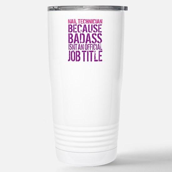 Badass Nail Tech Stainless Steel Travel Mug