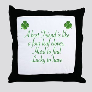 A  BES FRIEND IS LIVE A FOUR LEAF CLO Throw Pillow