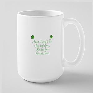 A  BES FRIEND IS LIVE A FOUR LEAF CLOVE Large Mug