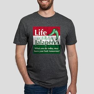Life is Like A Jalapeno... T-Shirt