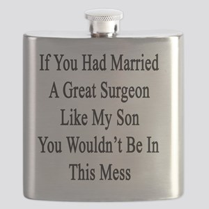 If You Had Married A Great Surgeon Like My S Flask