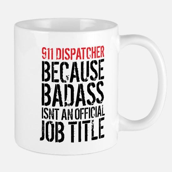 Badass 911 Dispatcher Mugs