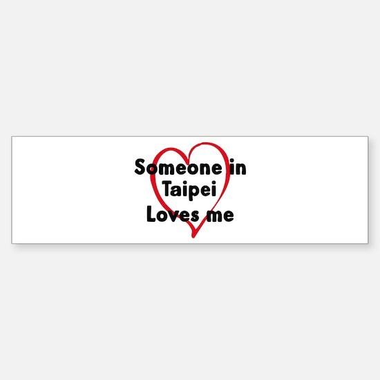 Loves me: Taipei Bumper Bumper Bumper Sticker