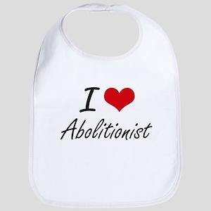 I Love Abolitionist Artistic Design Bib