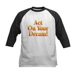Act on your dream Kids Baseball Jersey