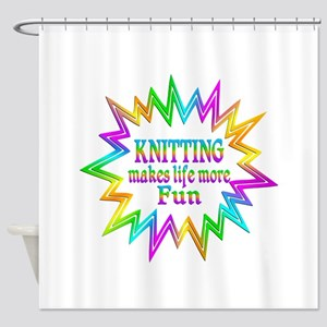 Knitting Makes Life More Fun Shower Curtain