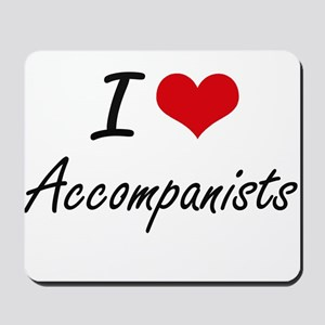 I Love Accompanists Artistic Design Mousepad