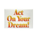Act on your dream Rectangle Magnet (100 pack)
