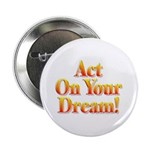 Act on your dream Button