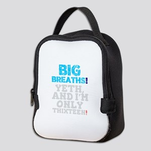 BIG BREATHS - YETH AND I'M ONLY Neoprene Lunch Bag