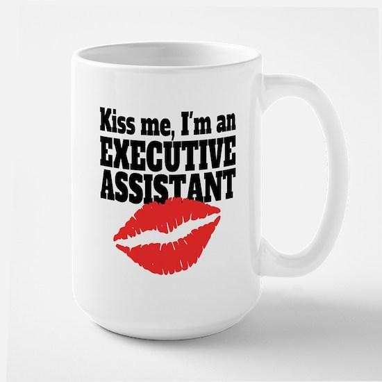 Kiss Me Im An Executive Assistant Mugs