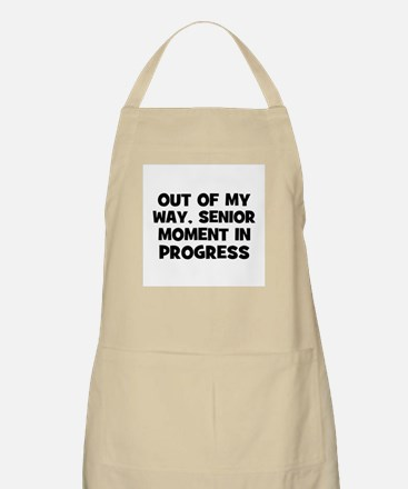 Out of my way, Senior Moment  BBQ Apron