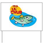 I'm Chub Yard Sign