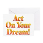 Act on your dream Greeting Cards (Pk of 10)