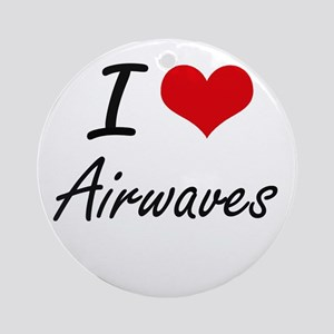 I Love Airwaves Artistic Design Round Ornament
