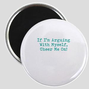 Arguing Magnets