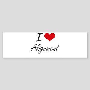 I Love Alignment Artistic Design Bumper Sticker
