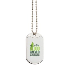 Our Blood Runs Green Dog Tags