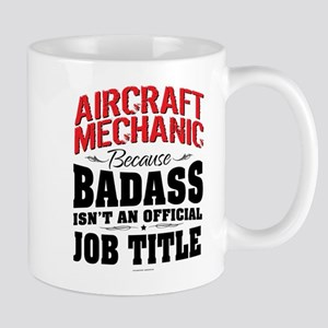 Aircraft Mechanic Badass Mugs