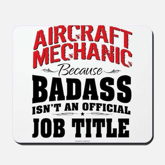 Aircraft Mechanic Badass Mousepad