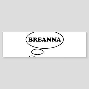 Thinking of BREANNA Bumper Sticker