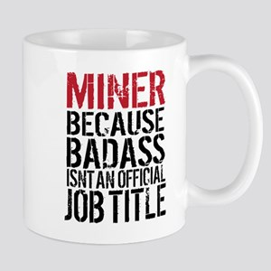 Badass Miner Mugs