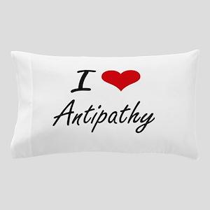 I Love Antipathy Artistic Design Pillow Case